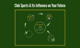 Club Sports & Its Influence on Your Future