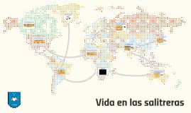 Copy of La vida salitrera