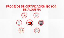 Copy of PROCESOS DE SERTIFICACION ISO 9001