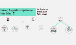 Copy of Poder y Venganza En Las Organizaciones Desde El Cine