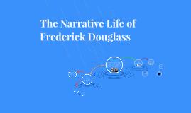 The Narrative Life of Frederick Douglass