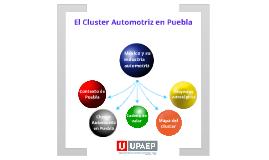 Copy of El Cluster Automotriz en Puebla