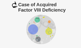 Case of Acquired Factor VIII Deficiency