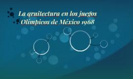 La qruitectura en los juegos Olímpicos de México 1968