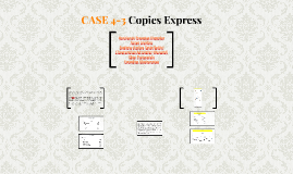 CASE 4-3 Copies Express