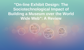 "A Review of the ""Sociotechnological Impact"" of an On-line Ex"