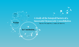 A Study of the Integral Factors of a Successful Democratic C