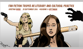 Fan Fiction Tropes as Literary and Cultural Practice