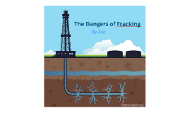 Copy of Dangers of Fracking