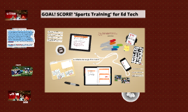 Goal! Score! 'Sports Training for Ed Tech' T21CON 2016