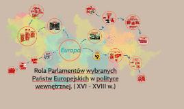 Copy of Rola Parlamentów w polityce wewnętrznej wybranych Państw Eur