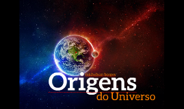 Copy of 1 Origens do Universo