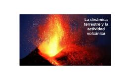 La dinámica terrestre y la actividad volcánica