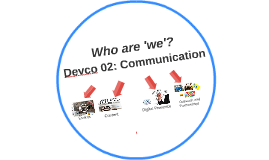 Who are we? Devco 02