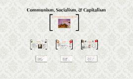 Communism, Socialism, & Capitalism