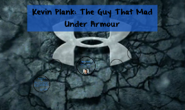 Kevin Plank: The Guy That Mad Under Armour
