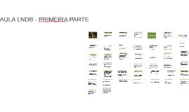 AULA LNDB - PRIMEIRA PARTE