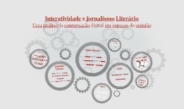 Copy of Interatividade e Jornalismo Literário