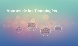 Aportes de las Tecnologías