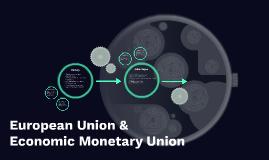 European Union & Economic Monetary Union