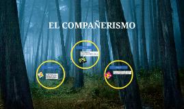 Copy of EL COMPAÑERISMO