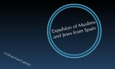 Expulsion of Muslims and Jews From Spain