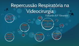 Repercussão Respiratória na Videocirurgia
