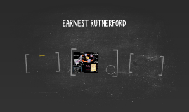EARNEST RUTHERFORD