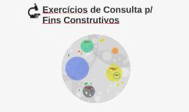 3.Exercícios de Consulta p/ Fins Construtivos