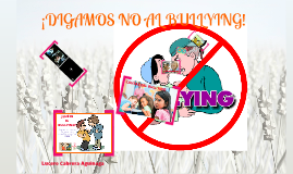 DIGAMOS NO AL BULLYING