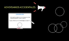 ADVERSARIOS ACCIDENTALES