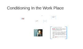 Conditioning in the Workplace
