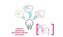 Unidad 4 Recopilación de información : Métodos Interactivos