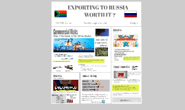 Copy of EXPORTING TO RUSSIA - WORTH IT ?