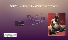 ACTIVIDAD FISICA EN MADRES GESTANTES