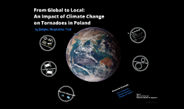 From Global to Local: An Impact of Climate Change on Tornadoes in Poland