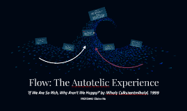 Flow: The Autotelic Experience