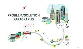 PROBLEM/SOLUTION PARAGRAPHS