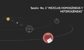 """Sesión  No. 3 """"MEZCLAS HOMOGÉNEAS Y HETEROGÉNEAS"""""""