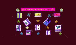 EXPORTACIÓN DEFINITIVA III