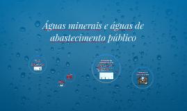 Águas minerais e águas de abastecimento público