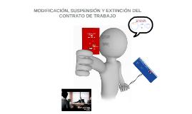 UT 10 MODIFICACIÓN, SUSPENSIÓN Y EXTINCIÓN DEL CONTRATO DE TRABAJO