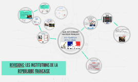 LES INSTITUTIONS DE LA REPUBLIQUE FRANCAISE: REVISIONS