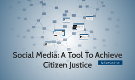 Social Media: A Tool To Achieve Citizen Justice