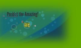 Peridot the Amazing!