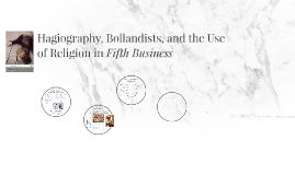 Hagiography, Bollandists, and the Use of Religion in Fifth B