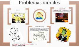 Copy of Problemas morales, sociales y politicos