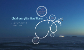Children's Attention Home