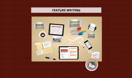Copy of FEATURE WRITING