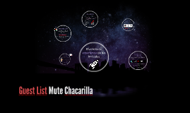 Guest List - Mute Chacarilla
